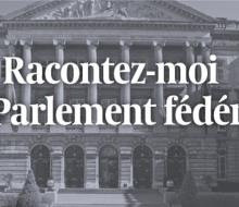 Racontez-moi le Parlement fédéral