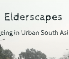 Elderscapes. Ageing in Urban South Asia